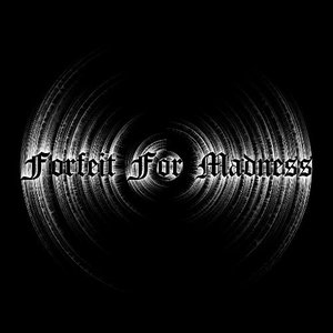 Image for 'Forfeit for madness'