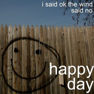 Image for 'I Said Ok The Wind Said No'