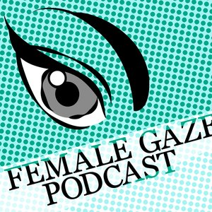 Image for 'The Female Gaze Podcast'