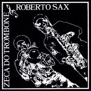 Image for 'Zeca Do Trombone & Roberta Sax'