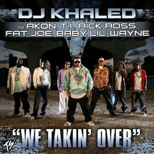 Image for 'Akon Feat. T.I., Baby, Lil Wayne & Fat Joe - We Takin' Over'