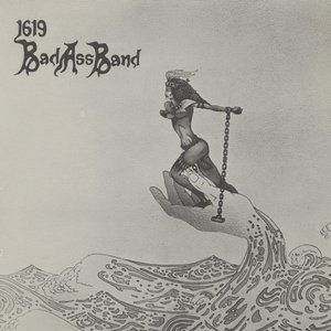 Image for '1619 Bad Ass Band'