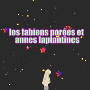 Image for 'Les Fabiens Porées et Annes Laplantines'