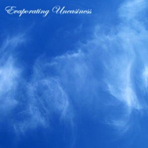 Image for 'Evaporating Uneasiness'