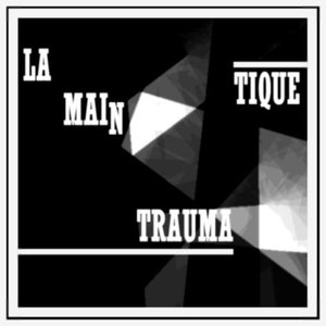 Image for 'La Main Traumatique'