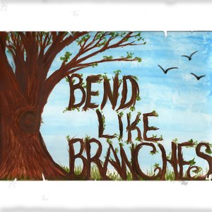 Image for 'Bend like Branches'