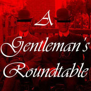 Image for 'A Gentleman's Roundtable'