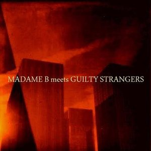 Image for 'Madame B & Guilty Strangers'