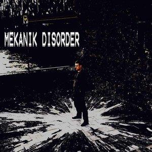 Image for 'Mekanik Disorder'
