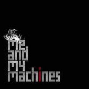 Image for 'Me and My Machines'