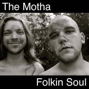 Image for 'The Motha Folkin Soul'