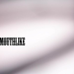Image for 'Mouthlike'