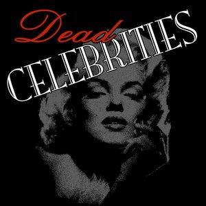 Bild für 'The Dead Celebrities'