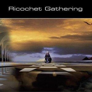Image for 'Ricochet Gathering'