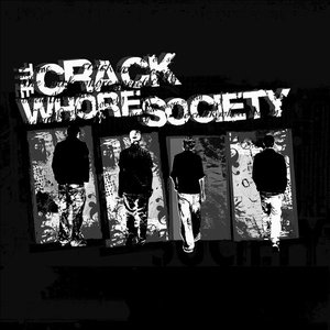 Image for 'The Crack Whore Society'
