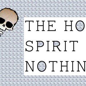 Image for 'The Holy Spirit of Nothing'