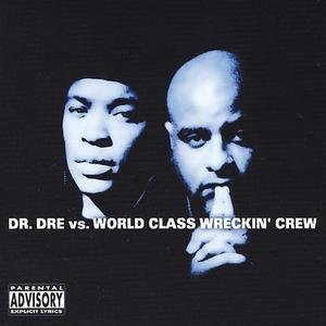 Image for 'Dr. Dre Vs World Class Wreckin Crew'