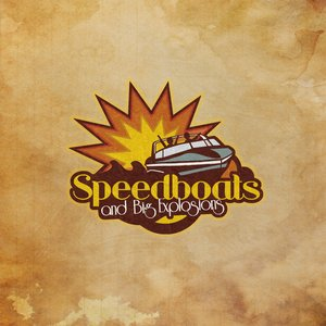 Image for 'Speedboats & Big Explosions'