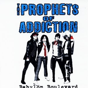 Image for 'The Prophets Of Addiction'