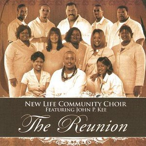 Image for 'The New Life Community Choir Featuring John P. Kee'