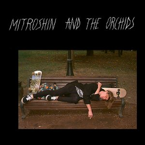 Image for 'mitroshin and the orchids'