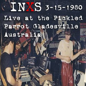 Image for 'INXS Live at the Pickled Parrot , Gladesville Australia 3-15-1980'