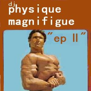 Image for 'dj physique magnifigue'