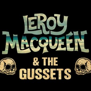Image for 'Leroy Macqueen & The Gussets'