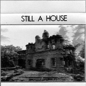 Image for 'Still A House'