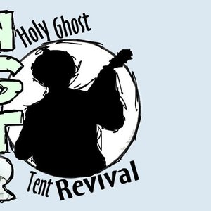 Image for 'The Holy Ghost Tent Revival'