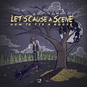 Immagine per 'Let's Cause A Scene'
