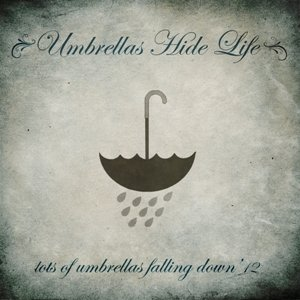 Image for 'Umbrellas Hide Life'