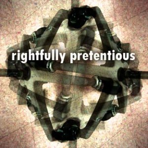 Image for 'Rightfully Pretentious'