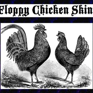 Image for 'Floppy Chicken Skin'