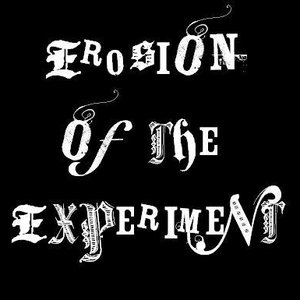 Image for 'Erosion Of The Experiment'