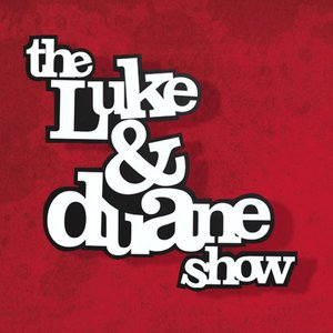 Image for 'The Luke & Duane Show'
