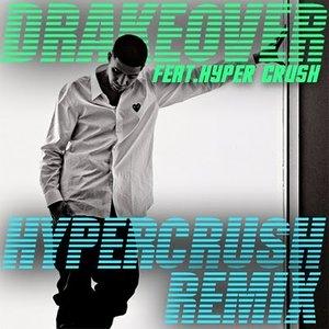 Image for 'Drake ft. HYPER CRUSH'