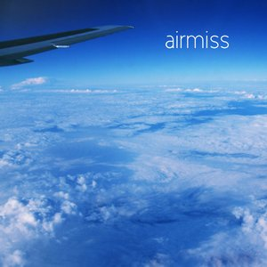Image for 'Airmiss'