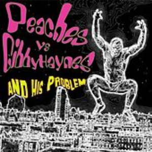 Image for 'Peaches vs. Gibby Haynes and His Problem'