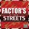 FACTORS IN THESE STREETS