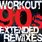 Workout - 90s Extended Remixes