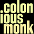 Avatar for ColoniousMonk