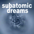 Avatar for subatomicdreams
