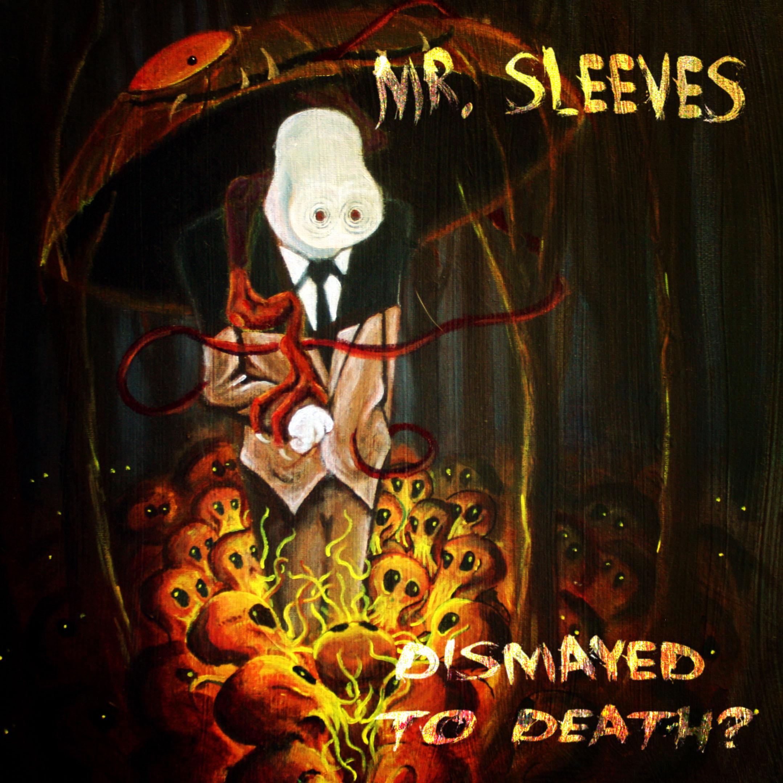Mr. Sleeves