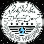 Nicky Van She & Dangerous Dan